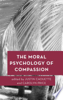 The Moral Psychology of Compassion