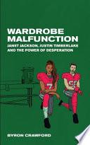Wardrobe Malfunction: Janet Jackson, Justin Timberlake and the Power of Desperation