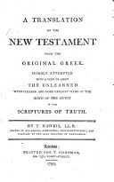 A Translation of the New Testament from the original Greek. Humbly attempted with a view to assist the unlearned with clearer and more explicit views of the mind of the Spirit in the Scriptures of Truth. By T. Haweis ebook