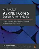 An Atypical ASP NET Core 5 Design Patterns Guide Book