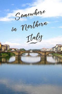 Somewhere in Northern Italy Book
