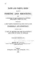 Facts and Useful Hints Relating to Fishing and Shooting