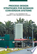 Process Design Strategies For Biomass Conversion Systems Book PDF