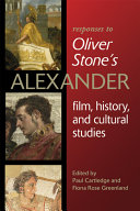 Responses to Oliver Stone's Alexander: film, history, and cultural studies