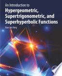 An Introduction to Hypergeometric  Supertrigonometric  and Superhyperbolic Functions
