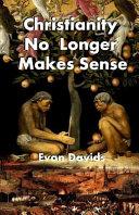 Christianity No Longer Makes Sense