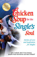 Chicken Soup for the Single s Soul