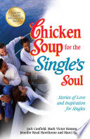 """""""Chicken Soup for the Single's Soul: Stories of Love and Inspiration for Singles"""" by Jack Canfield, Mark Victor Hansen"""