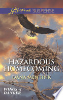 Hazardous Homecoming  Mills   Boon Love Inspired Suspense   Wings of Danger  Book 1