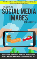 The Guide to Social Media Images for Business Book