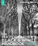 The Photographer s Black and White Handbook Book