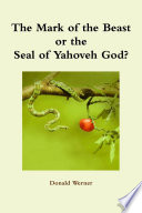 The Mark of the Beast or the Seal of Yahoveh God