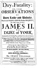 Day Fatality  or  some observations of days lucky and unlucky     With some remarks upon the fourteenth of October  the     birth day of     James Duke of York