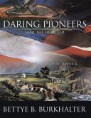 Daring Pioneers Tame the Frontier