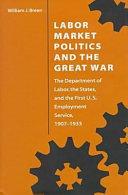Labor Market Politics and the Great War
