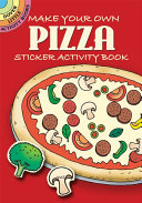 Make Your Own Pizza:Sticker Activity Book