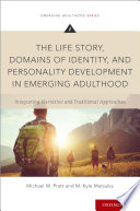 The Life Story Domains Of Identity And Personality Development In Emerging Adulthood PDF