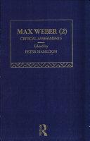 Max Weber : critical assessments. 2,3