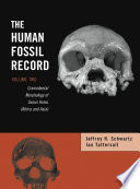 The Human Fossil Record Craniodental Morphology Of Genus Homo Africa And Asia