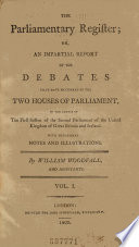 The Parliamentary Register  Or  an Impartial Report of the Debates that Have Occurred in the Two Houses of Parliament  in the Course of the     Session of the     Parliament of the United Kingdom of Great Britain and Ireland
