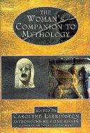 The Woman S Companion To Mythology
