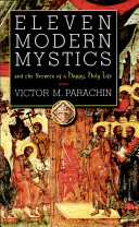 Eleven Modern Mystics and the Secrets of a Happy  Holy Life