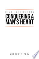 Real Inspiration Conquering A Man S Heart