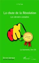 La chute de la Révolution. Les derniers complots Book