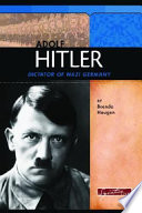 Adolf Hitler  : Dictator of Nazi Germany