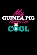 My Guinea Pig Thinks I'm Cool