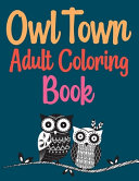 Owl Town Adult Coloring Book