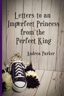 Letters To An Imperfect Princess From The Perfect King Book PDF