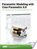 Parametric Modeling with Creo Parametric 6 0 Book
