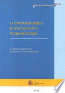 La contratación pública en el horizonte de la integración Europea. V Congreso Luso-Hispano de Profesores de Derecho Administrativo