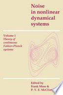 Noise in Nonlinear Dynamical Systems  Volume 1  Theory of Continuous Fokker Planck Systems Book
