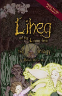 Liheg and the Lemon Tree - the Trilogy