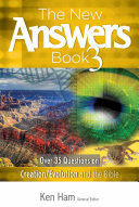The New Answers Book 3: Over 35 Questions on Creation/Evolution and ...