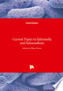 Current Topics in Salmonella and Salmonellosis
