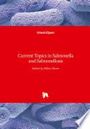 Current Topics in Salmonella and Salmonellosis