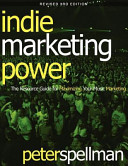 Indie Marketing Power  The Resource Guide for Maximizing Your Music Marketing  3rd Ed