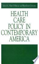 Health Care Policy in Contemporary America Book