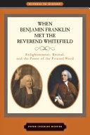 When Benjamin Franklin Met the Reverend Whitefield