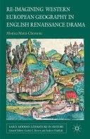 Re-imagining Western European Geography in English Renaissance Drama Pdf/ePub eBook