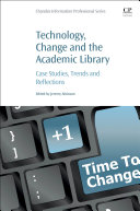 Technology  Change and the Academic Library