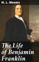 The Life of Benjamin Franklin Pdf/ePub eBook