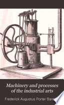 Machinery And Processes Of The Industrial Arts Book PDF