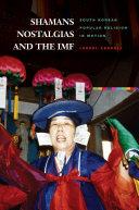 Shamans  Nostalgias  and the IMF