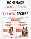 Homemade Dog Food and Treats Recipes   2 BOOKS IN 1