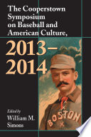 The Cooperstown Symposium on Baseball and American Culture  2013      2014