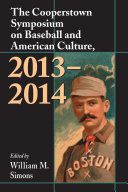 The Cooperstown Symposium on Baseball and American Culture, 2013äóñ2014 [Pdf/ePub] eBook